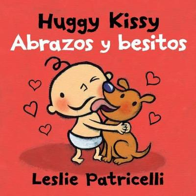 Huggy Kissy Abrazos y bestitos by Leslie Patricelli