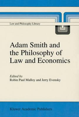 Adam Smith and the Philosophy of Law and Economics by Jerry Evensky