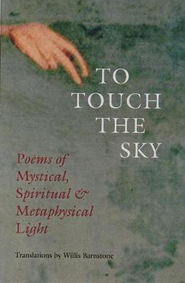 To Touch the Sky by Willis Barnstone