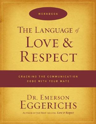 The Language of Love and Respect Workbook by Emerson Eggerichs