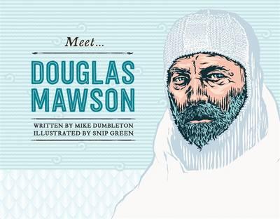Meet... Douglas Mawson by Mike Dumbleton