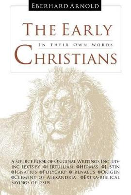 The Early Christians by Eberhard Arnold
