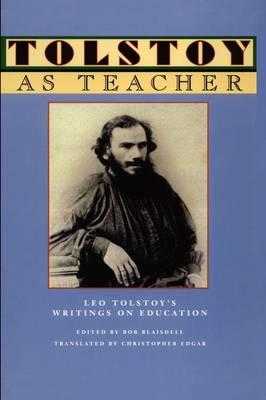 Tolstoy as Teacher by Bob Blaisdell