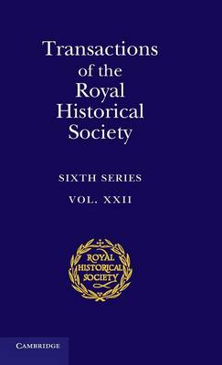 Transactions of the Royal Historical Society: Volume 22 by Ian W. Archer