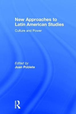New Approaches to Latin American Studies by Juan Poblete