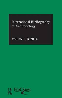 IBSS: Anthropology: 2014  Volume 60 by Compiled by the British Library of Political and Economic Science