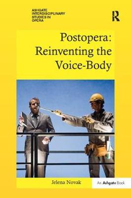 Postopera: Reinventing the Voice-Body by Jelena Novak
