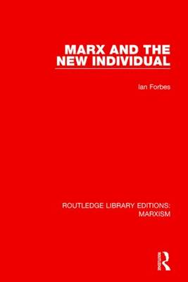 Marx and the New Individual by Ian Forbes