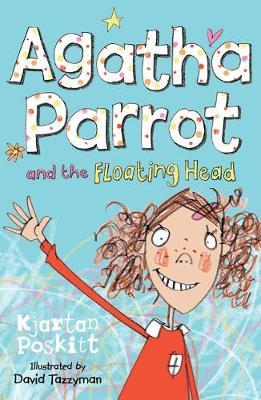 Agatha Parrot and the Floating Head by Kjartan Poskitt