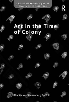 Art in the Time of Colony book
