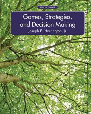 Games, Strategies, and Decision Making by Joseph E. Harrington, Jr.