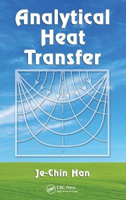 Analytical Heat Transfer by Je-Chin Han