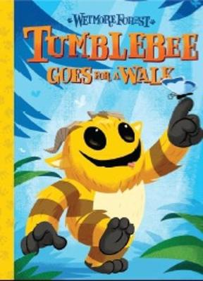 Wetmore Forest: Tumblebee Goes for a Walk book