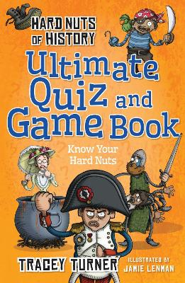 Hard Nuts of History Ultimate Quiz and Game Book by Tracey Turner