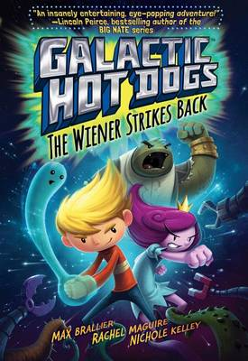 Galactic Hot Dogs 2 by Max Brallier