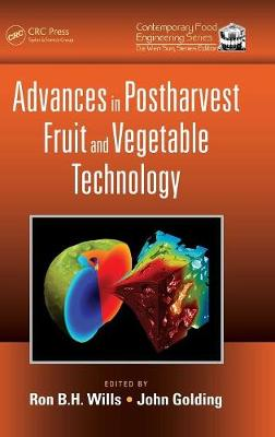 Advances in Postharvest Fruit and Vegetable Technology by Ron B.H. Wills