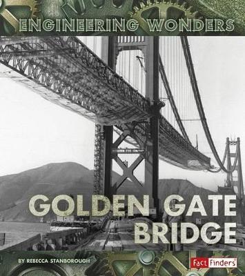 The Golden Gate Bridge by Rebecca J Stanborough