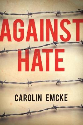 Against Hate by Carolin Emcke