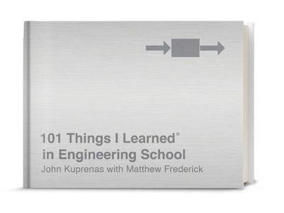 101 Things I Learned In Engineering School by Matthew Frederick