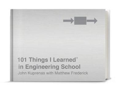 101 Things I Learned In Engineering School by Matthew Frederick