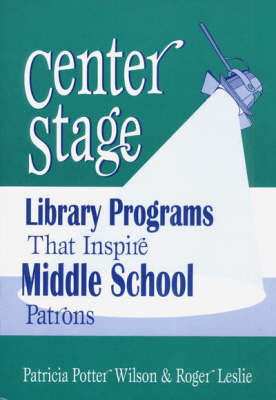 Center Stage by Patricia Potter Wilson