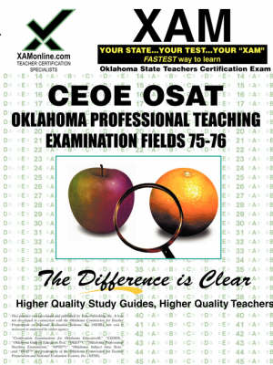 Ceoe Opte Oklahoma Professional Teaching Examination Fields 75, 76 Teacher Certification Test Prep Study Guide by Sharon A Wynne