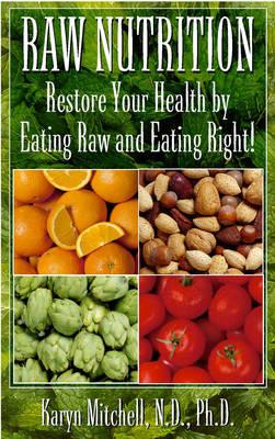 Raw Nutrition by Karyn Mitchel