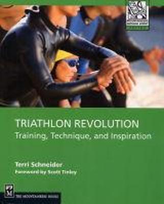 Triathlon Revolution: Training, Technique, and Inspiration by Terri Schneider