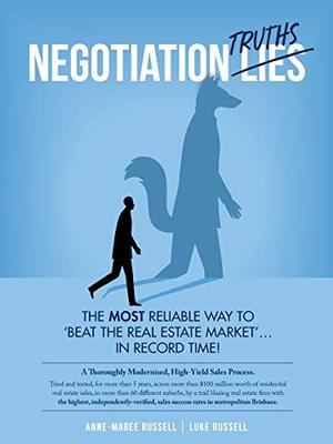 Negotiation Truths: The most reliable way to beat the real estate market ... in record time! by Anne-Maree Elizabeth Russell