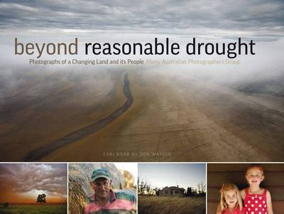 Beyond Reasonable Drought: Photographs of a Changing Land and Its People by MAP Group