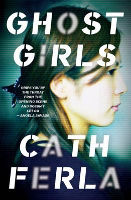 Ghost Girls by Cath Ferla