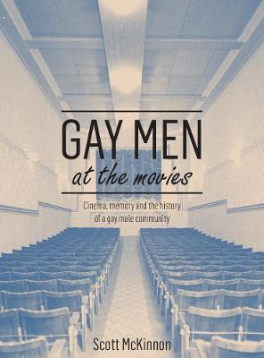Gay Men at the Movies by Scott McKinnon