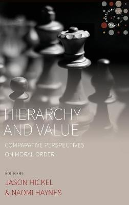 Hierarchy and Value: Comparative Perspectives on Moral Order by Jason Hickel