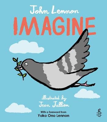 Imagine - John Lennon, Yoko Ono Lennon, Amnesty International illustrated by Jean Jullien book