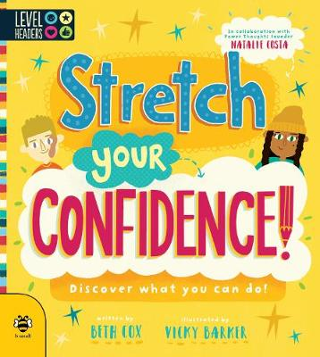 Stretch Your Confidence!: Discover What You Can Do! by Beth Cox