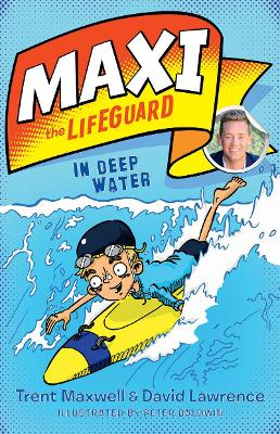 Maxi the Lifeguard: In Deep Water by Trent Maxwell