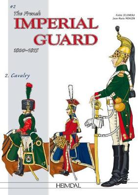The French Imperial Guard Volume 2 by Andre Jouineau