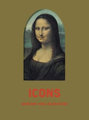 Icons: Worship and Adoration by Christoph Gunenberg