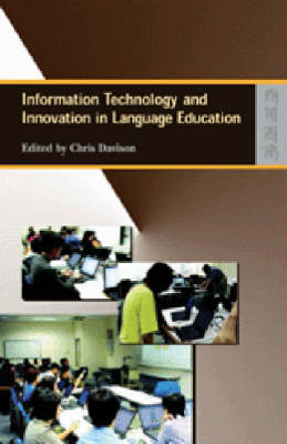 Information Technology and Innovation in Language Education by Chris Davison