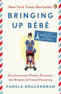 Bringing Up B�b� by Pamela Druckerman