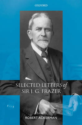 Selected Letters of Sir J. G. Frazer book