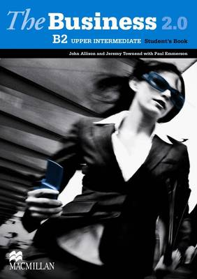 The Business 2.0 Upper Intermediate Level Student's Book by John Allison