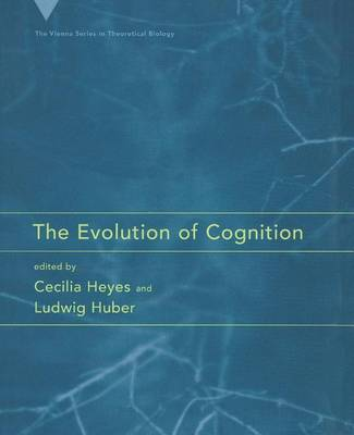 Evolution of Cognition by Cecilia Heyes