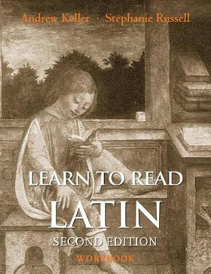 Learn to Read Latin, Second Edition (Workbook) book