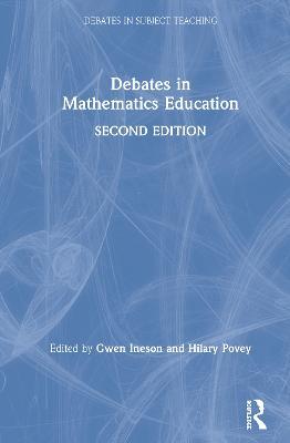 Debates in Mathematics Education by Gwen Ineson