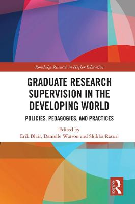 Graduate Research Supervision in the Developing World: Policies, Pedagogies, and Practices by Erik Blair