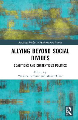 Allying beyond Social Divides: Coalitions and Contentious Politics book