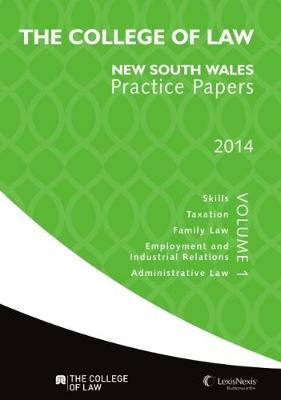 The College of Law Practice Papers NSW 2014, Volume 1 by The College of Law