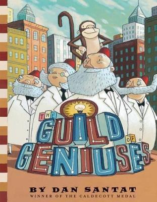 Guild of Geniuses by Dan Santat