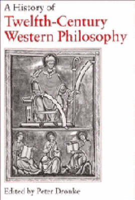 A History of Twelfth-Century Western Philosophy by Peter Dronke